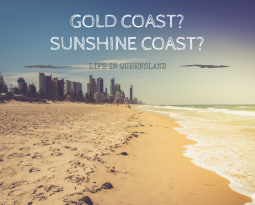 Gold Coast or Sunshine Coast?!?