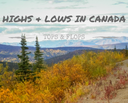 Our highs and lows during six weeks in Canada