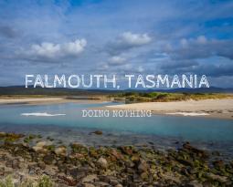 Relaxing in Falmouth, Tasmania…