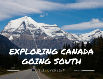 Exploring Canada: Going South (Part 2)