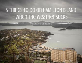 5 ideas for Hamilton Island when the weather sucks