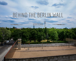 Behind the Berlin Wall: 9 sites for tracing history