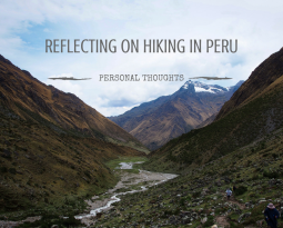 Reflecting on hiking the Salkantay trail in Peru