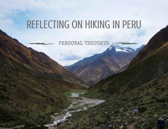 Reflecting on hiking the Salkantay trail in Peru