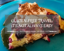 Travelling gluten-free: It's not always easy