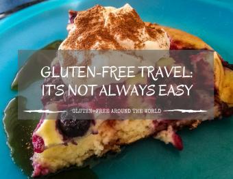 Travelling gluten-free: It's not always easy
