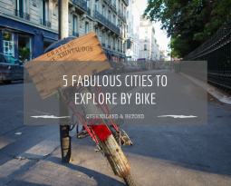 5 of my favourite cities to explore by bike