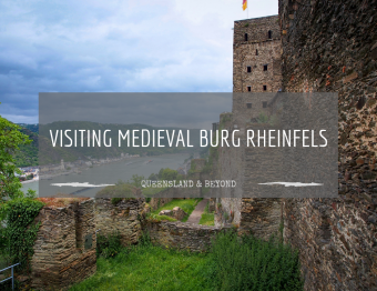 Back to medieval times: Visiting Burg Rheinfels