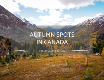 Incredible autumn in Canada: My favourite places