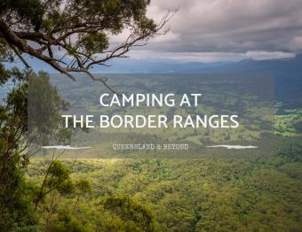 At the Border Ranges: Camping Review
