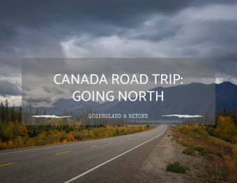 Exploring Canada: Going North (Part 1)