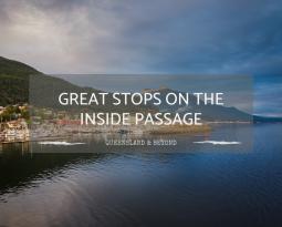 7 Stunning Inside Passage Destinations