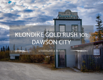 Tracing the Klondike Gold Rush: Visiting Dawson City