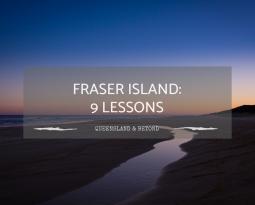 9 Lessons I Learnt on Fraser Island