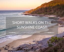 17 Short Walks on the Sunshine Coast